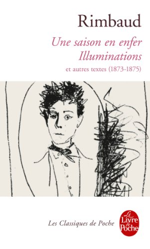 Une saison en enfer : Illuminations et autres textes, 1873-1875
