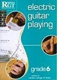 Electric Guitar Playing: Grade Six