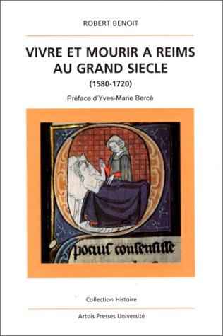 Vivre et mourir à Reims au Grand Siècle