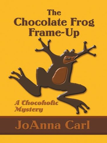 The Chocolate Frog Frame-Up (Chocoholic Mysteries, No. 3)