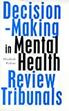 Decision Making by Mental Health Review Tribunals
