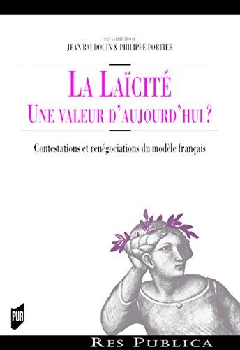 La laïcité, une valeur d'aujourd'hui ?: Contestations et renégociations du modèle français