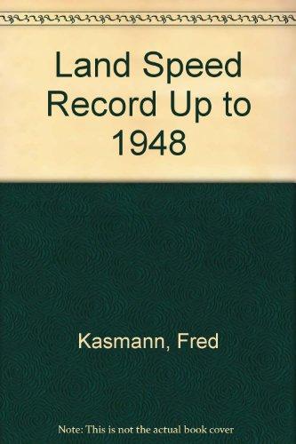 Land Speed Record up to 1948 por Fred Kasmann
