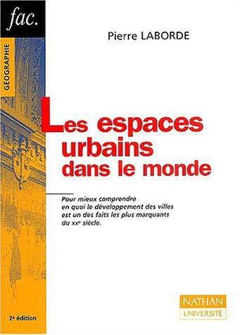 Les espaces urbains dans le monde, 2e édition