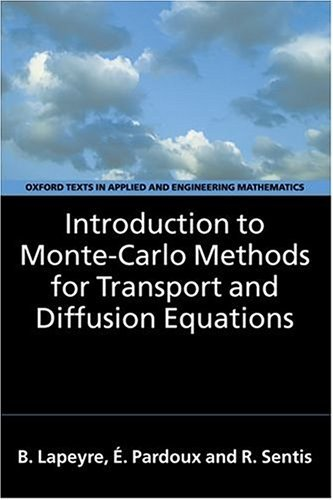 Introduction to Monte-Carlo Methods for Transport and Diffusion Equations (Oxford Texts in Applied and Engineering Mathematics) by Bernard Lapeyre (2003-07-24)