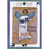 The Happy Prince - The Selfish Giant: The Happy Prince & The Selfish Giant