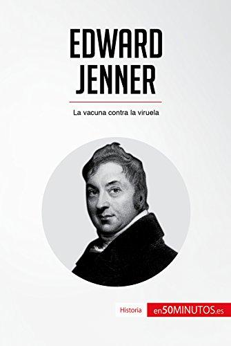 Edward Jenner: La vacuna contra la viruela (Historia) por 50Minutos.es