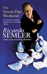 The Seven Day Weekend: Feeding Ducks and Making Millions by Ricardo Semler (2003-04-03)