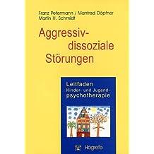 Leitfaden Kinder- und Jugendpsychotherapie, Bd.3, Aggressiv-dissoziale Störungen