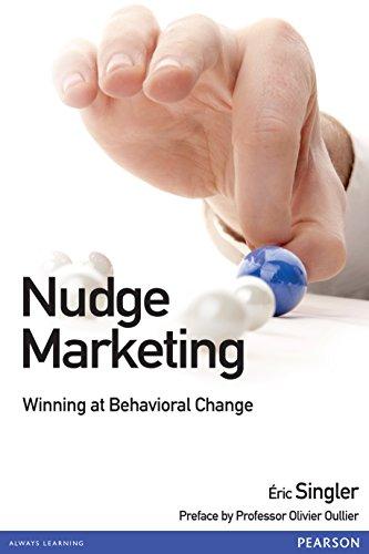 Nudge marketing English Version, Winning at Behavioral Change