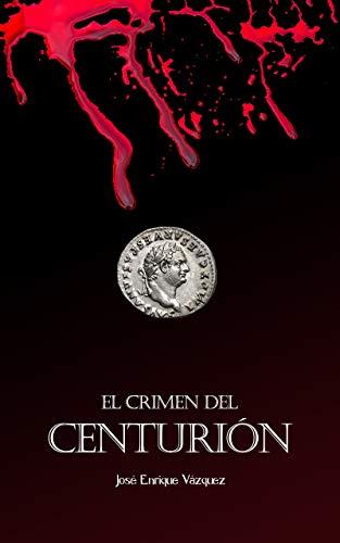 Resultado de imagen de el crimen del centurión