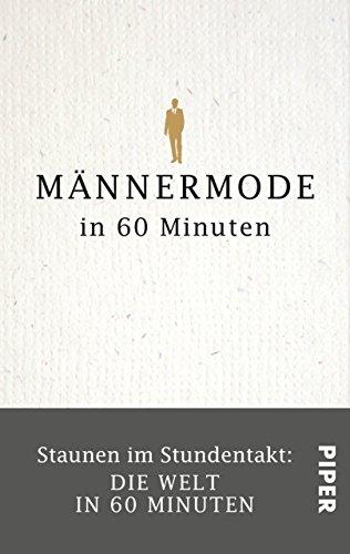 Männermode in 60 Minuten: Staunen im Stundentakt – Die Welt in 60 Minuten