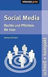 Social Media: Rechte und Pflichten für User by Michael Rohrlich (2013-02-28)