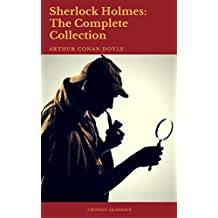 Sherlock Holmes: The Complete Collection (Best Navigation, Active TOC) (English Edition)
