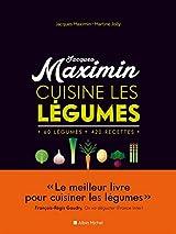 MAXIMIN CUISINE LES LEGUMES - NED: 60 légumes, 420 recettes