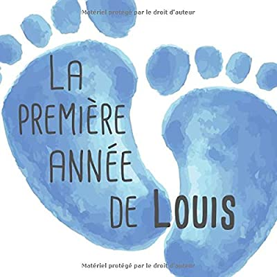 La première année de Louis: Album bébé à remplir pour la première année de vie - Album naissance garçon