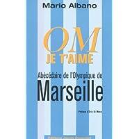 Marseille : abecedaire d'un Olympique de legende