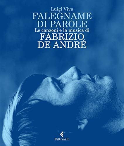 Falegname di parole. Le canzoni e la musica di Fabrizio De André