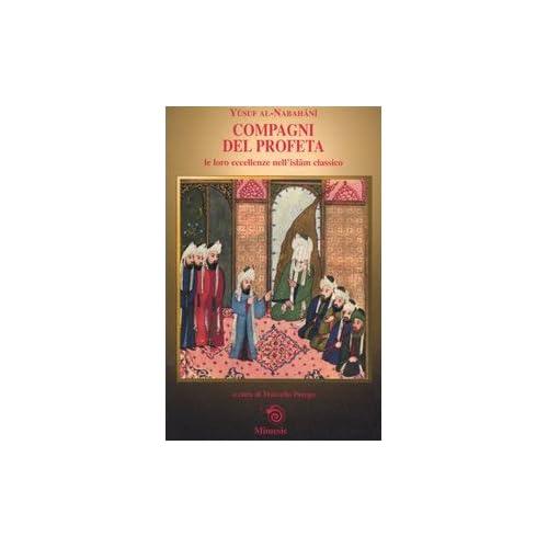 Compagni Del Profeta Le Loro Eccellenze Nell'islam Classico