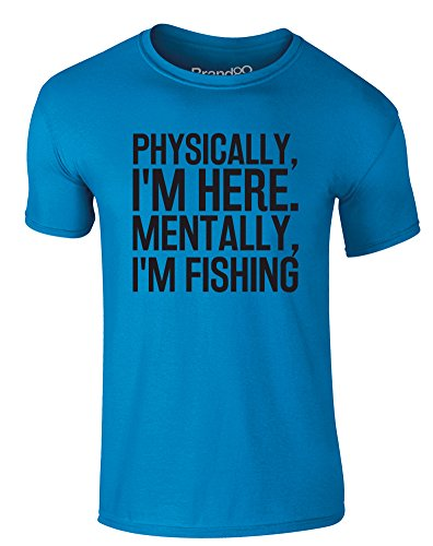 Brand88 - Physically, I'm Here. Mentally, I'm Fishing, Erwachsene Gedrucktes T-Shirt Azurblau/Schwarz