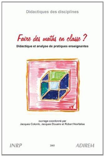 Faire des maths en classe ? didactique et analyse de pratiques enseignantes