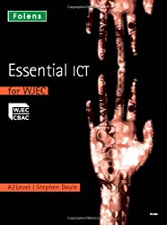 Essential ICT A Level: Essential ICT for WJEC: A2 Level Student Book (Essential ICT)