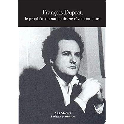 François Duprat Le prophète du nationalisme-révolutionnaire (Le devoir de mémoire)