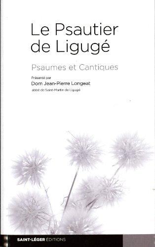 Le Psautier de Ligugé : Psaumes et Cantiques por Jean-Pierre Longeat