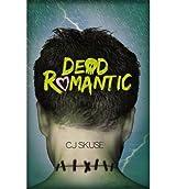 [(Dead Romantic)] [ By (author) C.J. Skuse ] [February, 2013]