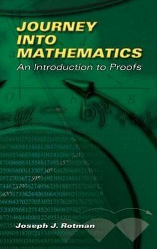 Journey Into Mathematics: An Introduction to Proofs (Dover Books on Mathematics) by Joseph J Rotman (2006-12-01)