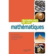 Mathématiques 3e Prépa-Pro/DP6 - Livre élève - Ed. 2012