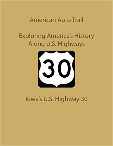 American Auto Trail-Iowa's U.S. Highway 30 (American Auto Trails) (English Edition)