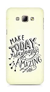 AMEZ make today ridiculously amazing Back Cover For Samsung Galaxy A8