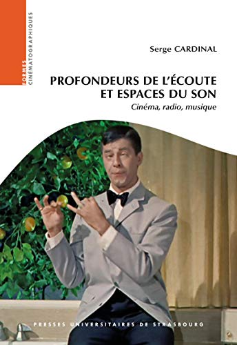Profondeurs De L'écoute Et Espaces Du Son: Cinéma, Radio, Musique (formes Cinématographiques) por Serge Cardinal epub