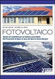 Fotovoltaico. Analisi di fattibilità per un'edilizia sensibile. Dal protocollo di Kyoto al varo del quarto conto energia