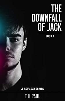 The Downfall Of Jack (A Boy Lost series Book 7) by [Paul, T H]