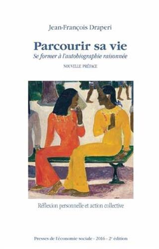 Parcourir sa vie : Se former à l'autobiographie raisonnée par Jean-François Draperi