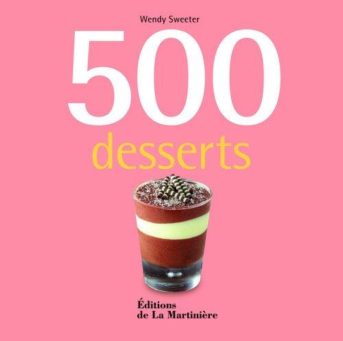 500 desserts par Wendy Sweetser