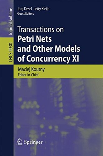Transactions on Petri Nets and Other Models of Concurrency XI (Lecture Notes in Computer Science, Band 9930)