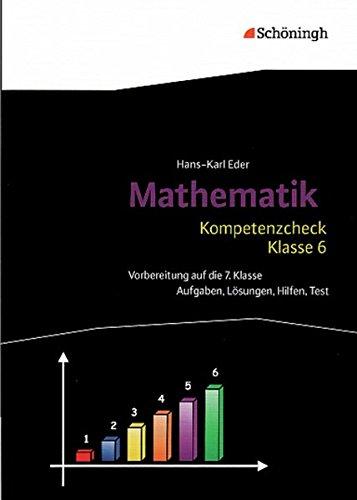Mathematik Lernhilfen: Kompetenzcheck Mathematik - Klasse 6: Aufgaben, Lösungen, Hilfen, Test