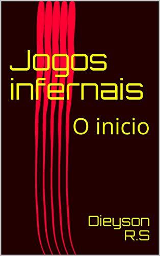Jogos infernais: O inicio (O assassino que não mata Livro 1) (Portuguese Edition) por Dieyson R.S