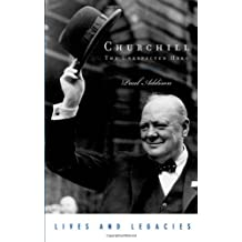 Churchill: The Unexpected Hero (Lives and Legacies Series)