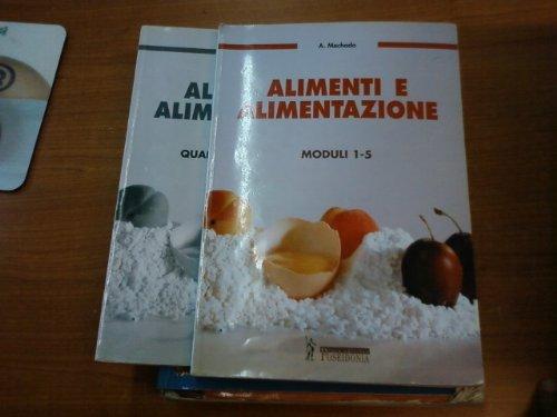 Alimenti e alimentazione. Moduli 1-5. Con quaderno operativo. Per le Scuole superiori