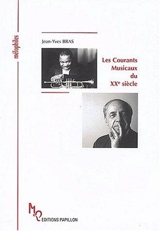 Les courants musicaux du XXème siècle ou La musique dans tous ses états