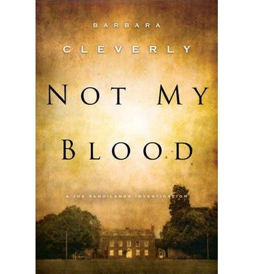 ({NOT MY BLOOD: A JOE SANDILANDS INVESTIGATION}) [{ By (author) Barbara Cleverly }] on [June, 2013]
