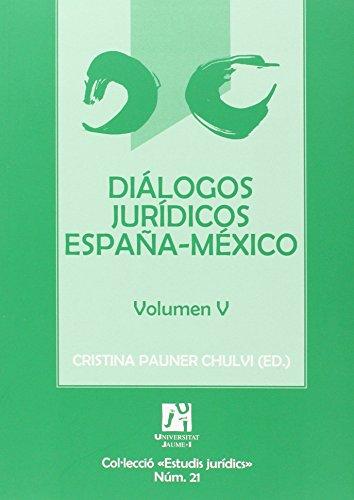 Diálogos jurídicos España-México Volumen V (Estudis jurídics)