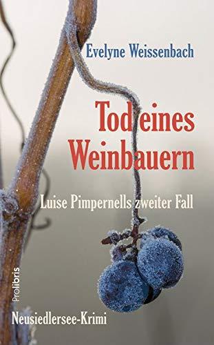 Buchseite und Rezensionen zu 'Tod eines Weinbauern: Neusiedlersee-Krimi' von Evelyne Weissenbach