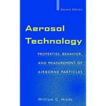 Aerosol Technology: Properties, Behavior, and Measurement of Airborne Particles: Properties, Behaviour and Measurement of Airborne Particles (Wiley-Interscience)