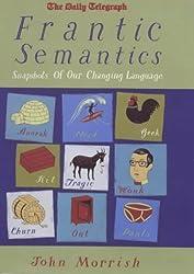 Frantic Semantics: Snapshots of Our Changing Language