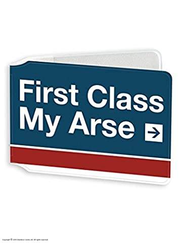 Funny Humorous 'First Class My Arse' Novelty Travelcard Holder / Oyster Wallet